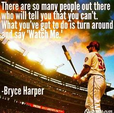 Slowly falling in LOVE  with BRYCE HARPER Baseball Motivational Quotes, Softball Quotes, Sport Quotes, Inspirational Quotes, Softball Pics, Cheer Quotes, Softball Stuff, Baseball Memes, Baseball Tips