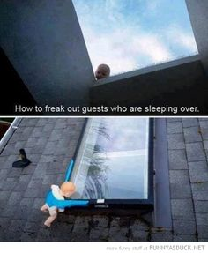 How To Freak Out Guests