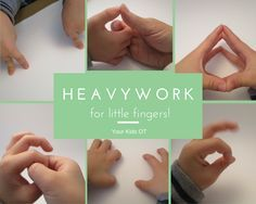 Heavy Work for Little Fingers! Getting little fingers ready for classroom activities and tool use. Your Kids OT
