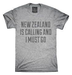 Funny New Zealand Is Calling And I Must Go T-Shirt, Hoodie, Tank Top