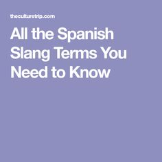 All the Spanish Slang Terms You Need to Know