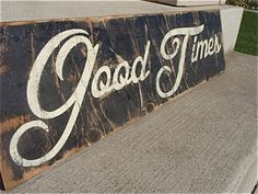 wooden signs with quotes, good times sign, rustic home decor, black and ivory signs, vintage wood signs. $60.00, via Etsy.