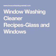 Window Washing Cleaner Recipes-Glass and Windows
