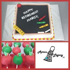 Teacher's retirement cake and cake pops.