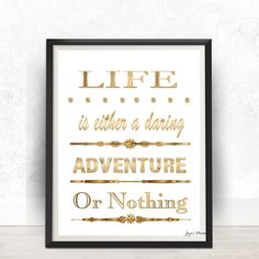 Life is either a daring adventure or nothing by ZuzisPrints