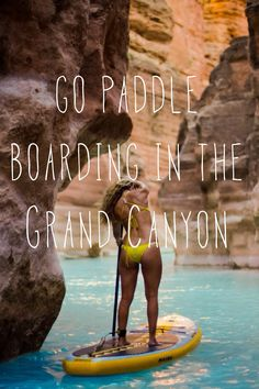 Go paddle boarding in the Grand Canyon