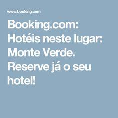 Booking.com: Hotéis neste lugar: Monte Verde. Reserve já o seu hotel!