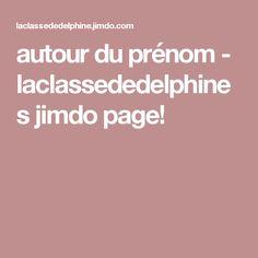 autour du prénom - laclassededelphines jimdo page!