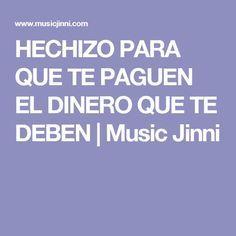 HECHIZO PARA QUE TE PAGUEN EL DINERO QUE TE DEBEN | Music Jinni