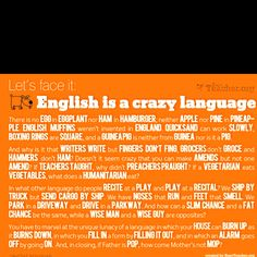 English is crazy...