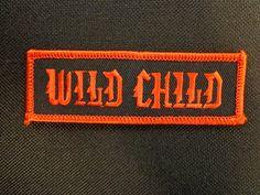 Wild Child Funny Saying Patch Biker Outlaw Vest Patch Club | eBay