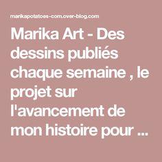 Marika Art - Des dessins publiés chaque semaine , le projet sur l'avancement de mon histoire pour le projet