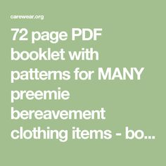 72 page PDF booklet with patterns for MANY preemie bereavement clothing items - boy & girl.