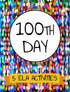 100th Day of School ELA Activities - Free 100th Day of School Activities for English Language Arts or any subject perfect for any grade! Includes: Letter to 100-year-old self, 10 places I want to go before I turn 100, 10 things I want to do before I turn 100, Class Challenge: 100 small acts that change the world, Class Challenge: 100 reasons to be thankful.  #teachersherpa