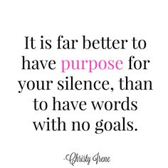 Sometimes if you have nothing meaningful to say, you can find there is purpose in silence.