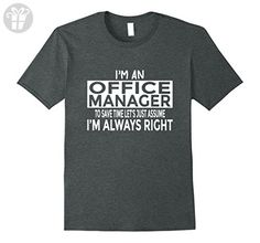 Mens Funny Office Manager Shirt Just Assume I'm Always Right Large Dark Heather - Funny shirts (*Amazon Partner-Link)