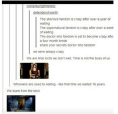 HAHAHA! Doctor Who fandom. Time is not the boss of us.