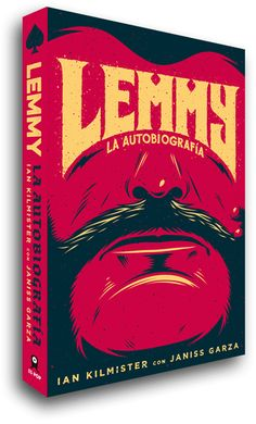 The cover for Es Pop Ediciones' edition of Lemmy Kilmister's autobiography. by: Ian Jepson
