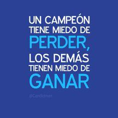 """""""Un #Campeon tiene #Miedo de #Perder, los demás tienen #Miedo de #Ganar"""". #Citas #Frases"""