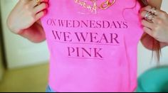 """On wednesday we wear pink"" t shirt"