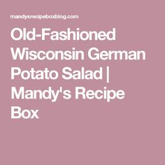 Old-Fashioned Wisconsin German Potato Salad | Mandy's Recipe Box