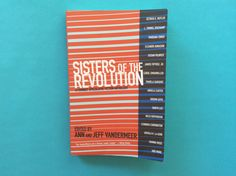 """""""SISTERS OF THE REVOLUTION"""" COLLECTS POWERFUL FEMINIST SCI-FI"""