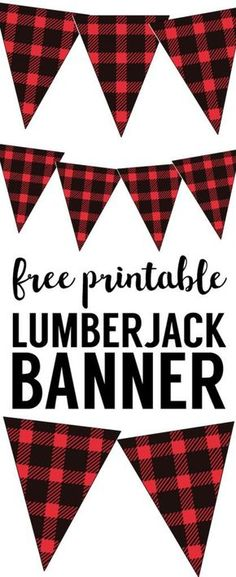 Lumberjack banner free printable. Print this DIY buffalo plaid or buffalo check flannel patterned banner for your birthday party, baby shower, or Christmas decorations.