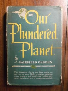 Fairfield Osborn ~ Our Plundered Planet ~ HC/DJ ~ 1st/1st ~ 1948