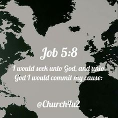 """Job 5-8 I would seek unto God and unto God would I commit my cause: via Instagram http://ift.tt/2cpZGux Filed under: Bible Verse Picture Tagged: and unto God would I commit my cause:"""" Bible Bible Verse Bible Verse Picture Job 5-8 """"I would seek unto God Pic Picture Verse"""