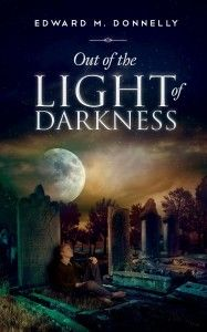 Out of the Light of Darkness (Short Stories)