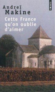 Andreï Makine, Cette France qu'on oublie d'aimer