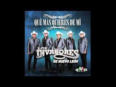Los Invasores de Nuevo León - Qué más quieres de mi [Audio]