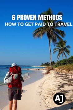 Find out 6 proven methods you can use today to get paid to travel the world. Real ways used by world travelers to explore the world indefinitely.