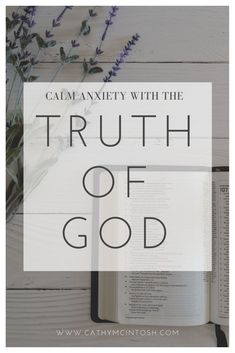 Calm Anxiety with the Truth of God - Cathy McIntosh Scriptures For Anxiety, Prayer For Anxiety, Love Your Family, Love Your Life, How To Calm Anxiety, Understanding Anxiety, Overcoming Anxiety, S Word, Finding Joy