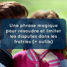 I invite you to discover a magic phrase to solve and limit the disputes in the siblings: Discipline Positive, Education Positive, Positive Attitude, Kids Education, Papa Positive, Parenting Advice, Kids And Parenting, Sibling Relationships, French Lessons