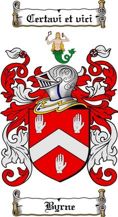 "Byrne Coat of Arms In the Irish language, 'Ó Broin' means ""descendant of Bran"". The name has been traced back to the ancient Celtic chieftain, Bran mac Máelmórda, King of Leinster, deposed in 1018, (d. 1052), who belonged to the Uí Dúnlainge dynasty. He was descended from Cathair Mór, an earlier king of Leinster, who was, according to medieval Irish legend and historical tradition, also monarch of all Ireland around 200 AD. The clan's motto is the Latin phrase Certavi et vici"