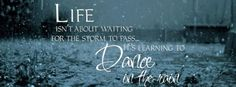 life-isnt-about-waiting-for-the-storm-to-pass-640x236.jpg (640×236)