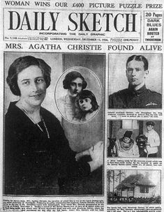 Big story: The Daily Sketch on December 15, 1926, devoted the whole of its front page to Agatha Christie being found safe and well after her mystery disappearance.  She disappeared for 11 days as she suffered a nervous breakdown following the death of her mother Clara Miller and her husband's announcement that he wanted a divorce