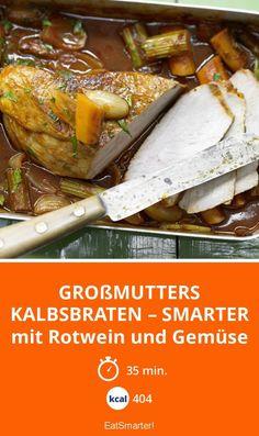 Großmutters Kalbsbraten – smarter - mit Rotwein und Gemüse - smarter - Kalorien: 404 kcal - Zeit: 35 Min. | eatsmarter.de