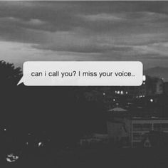 Everyday, I fight the urge to text you or call you, telling myself that if you…