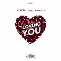Yung6ix ft. Korede Bello – Loving You