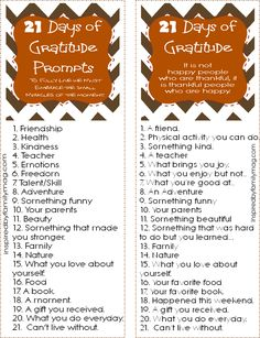 I believe that gratitude can be contagious and my desire is to spend the next 21 days being grateful with my family. Below I am sharing our 21 Days of Gratitude Prompts and stop by next week to join in our 21 Days of Gratitude challenge. Gratitude Quotes, Attitude Of Gratitude, Gratitude Ideas, Gratitude Journals, Journal Prompts, Writing Prompts, Writing Journals, Journal Ideas, Activity Days