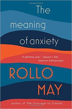 The Meaning of Anxiety: Rollo May: 9780393350876: Amazon.com: Books