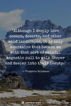 Mountain Quotes Looking for some inspiration? Check out this mountain quotes article to inspire you to move and go on an adventure Hiking Quotes, Travel Quotes, Wanderlust Quotes, Wanderlust Travel, Quotes About Hiking, Quotes About Travel, Quotes To Live By, Me Quotes, Beauty Quotes
