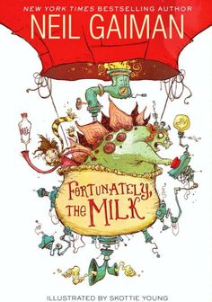 Fortunately, the Milk by Neil Gaiman. Find out just how odd things get in this hilarious story of time travel and breakfast cereal, expertly told by Newbery Medalist and bestselling author Neil Gaiman and illustrated by Skottie Young. Neil Gaiman, Skottie Young, New Children's Books, Books To Read, Chapter Books, Kids Reading, Happy Reading, Reading Lists, Read Aloud