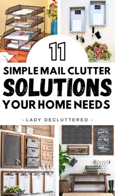 Keeping your mail organized might not be as hard as you thought! You are in control of your home and you can control that paper clutter.  Just remember that with a little bit of daily effort and some clever mail organizing ideas, you can save yourself hours of headaches over staring at that crazy pile of papers every day. #ladydecluttered #paperclutter #mailclutter #howtoorganizemail #howtoorganizepapers #mailorganizinideas #paperorganizingideas