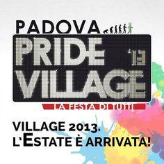 Padova Pride Village ... la kermesse di spettacoli per tutti che animerà l'estate di #Padova ...
