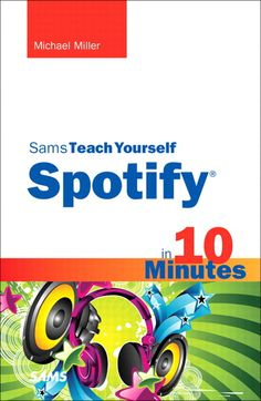 Teach Yourself Spotify in 10 Minutes, $14.99