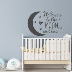 Nursery Wall Decal I Love You to the Moon and Back by HomyVinyl