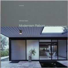 Modernism Reborn: Mid-Century American Houses: Michael Webb: 9780789305350: Amazon.com: Books